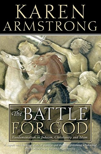 The Battle for God : Fundamentalism in Judaism, Christianity and Islam