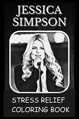 Stress Relief Coloring Book: Colouring Jessica Simpson