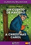 Un Cuento De Navidad/ A Christmas Carol: 1 (Colección Clásicos Bilingües)
