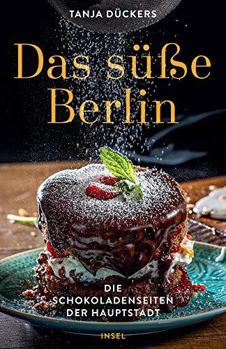Das süße Berlin: Die Schokoladenseiten der Hauptstadt (insel taschenbuch)