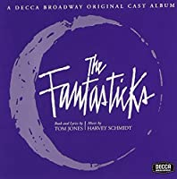 The Fantasticks (Original 1960 Off-Off Broadway Cast) by Harvey Schmidt