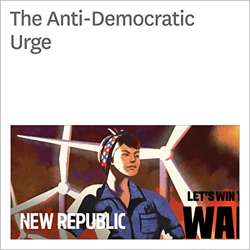 The Anti-Democratic Urge audiobook cover art