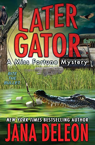 Later Gator (Miss Fortune Mysteries) (Volume 9)
