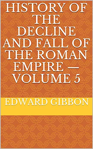 History of the Decline and Fall of the Roman Empi (English Edition)