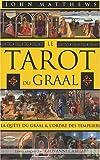 Le Tarot du Graal - La quête du Graal et l'ordre des Templiers de John Matthews (30 octobre 2007) Broché - 30/10/2007