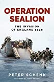 Operation Sealion: The Invasion of England 1940