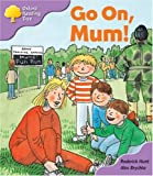 Oxford Reading Tree: Stage 1+: More First Sentences: Go on, Mum!