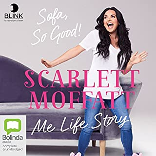 Me Life Story     Sofa, So Good!              By:                                                                                                                                 Scarlett Moffatt                               Narrated by:                                                                                                                                 Scarlett Moffatt                      Length: 6 hrs and 53 mins     92 ratings     Overall 4.7