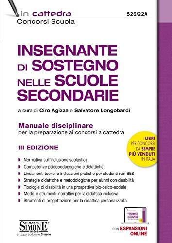 Insegnante di Sostegno nelle scuole secondarie. Manuale disciplinare completo Per La Preparazione Ai concorsi a cattedra