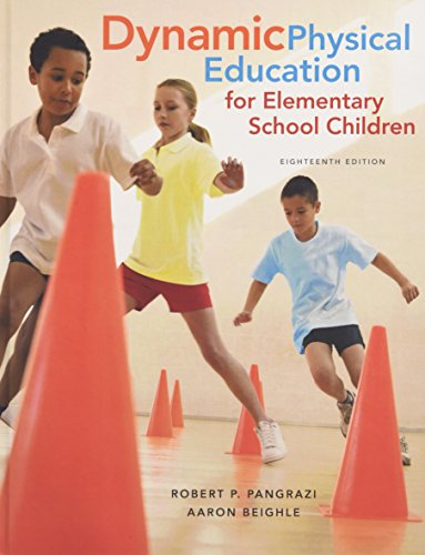 Compare Textbook Prices for Dynamic Physical Education for Elementary School Children 18 Edition ISBN 9780321934956 by Pangrazi, Robert P.,Beighle, Aaron