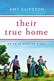 Their True Home: An Amish Reunion Story (English Edition)