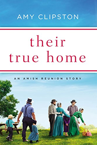 Their True Home: An Amish Reunion Story (English Edition)の詳細を見る