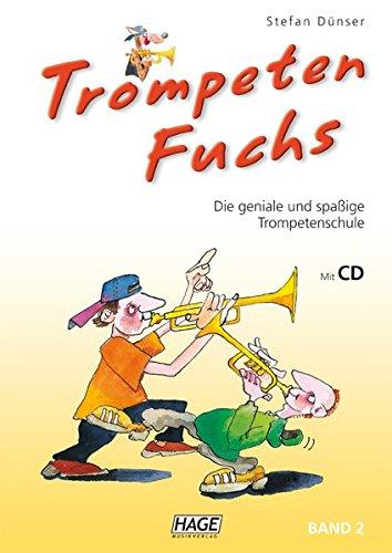 Trompeten Fuchs Band 2 mit CD: Die geniale und spaßige Trompetenschule: Die geniale und spaßige Trompetenschule. Auch geeignet für Flügelhorn, Kornett oder Tenorhorn