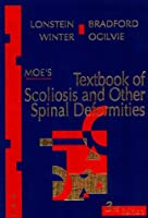 Moe's Textbook of Scoliosis and Other Spinal Deformities