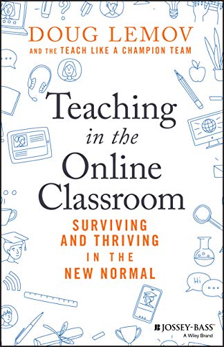Teaching in The New Normal: Surviving and Thriving in the Online Classroom