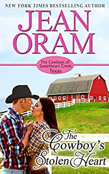 The Cowboy's Stolen Heart (The Cowboys of Sweetheart Creek, Texas Book 1) by [Jean Oram]