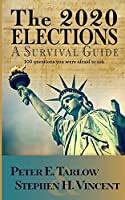 The 2020 Elections: A Survival Guide: 100 questions you were afraid to ask