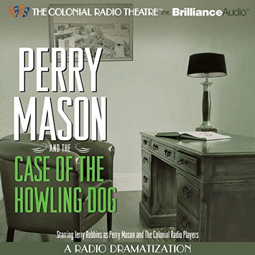 Perry Mason and the Case of the Howling Dog audiobook cover art