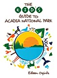 The Kid's Guide to Acadia National Park (Kid's Guides Series)