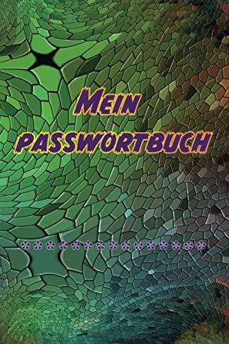 Mein Passwortbuch: Ein Logbuch zum Schutz Ihrer Benutzernamen und Passwörter im Internet