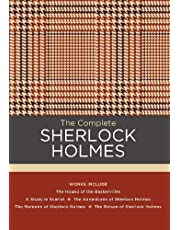 The Complete Sherlock Holmes: Works include: The Hound of the Baskervilles; A Study in Scarlet; The Adventures of Sherlock Holmes; The Memoirs of Sherlock Holmes; The Return of Sherlock Holmes
