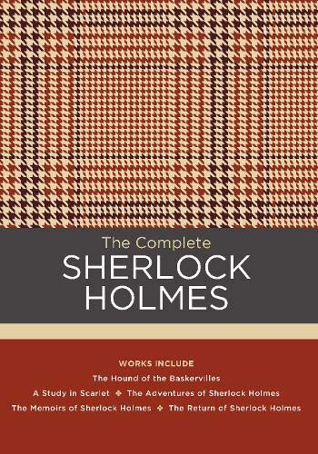 The Complete Sherlock Holmes: Works Include: The Hound of the Baskervilles; A Study in Scarlet; The Adventures of Sherlock Holmes; The Memoirs of Sh: ... of Sherlock Holmes (Chartwell Classics)