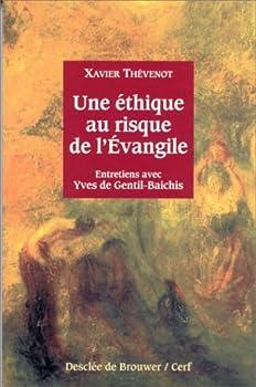 Paperback Une éthique au risque de l'Evangile: Entretiens avec Yves de Gentil-Baichis (Théologie) (French Edition) [French] Book