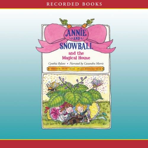 Annie and Snowball and the Magical House audiobook cover art