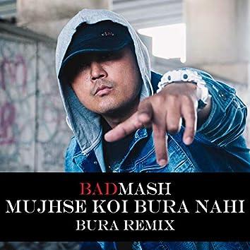 Mujhse Koi Bura Nahi (Remix)