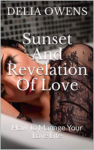 Sunset And Revelation Of Love: How To...