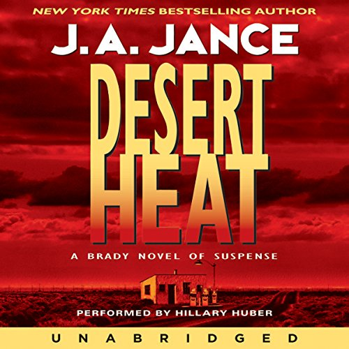 Desert Heat                   By:                                                                                                                                 J. A. Jance                               Narrated by:                                                                                                                                 Hillary Huber                      Length: 7 hrs and 59 mins     558 ratings     Overall 4.3