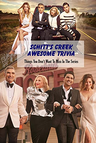 Schitt's Creek Awesome Trivia: Things You Don't Want To Miss In The Series: Schitt Creek Quiz Book (English Edition)