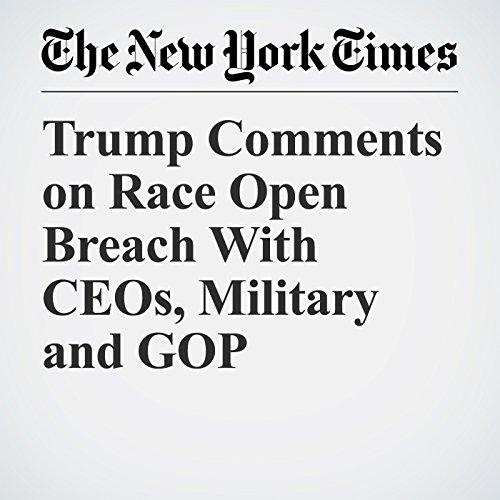 Trump Comments on Race Open Breach With CEOs, Military and GOP audiobook cover art
