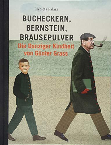 Bucheckern, Bernstein, Brausepulver: Die Kindheit von Günter Grass