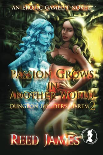 Passion Grows in Another World (Dungeon Builder's Harem 2)