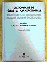 Dictionnaire de télédétection aérospatiale =: Airborne and spaceborne remote sensing dictionary (French Edition)