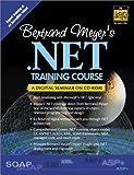 Bertrand Meyer's .Net Training Course: A Digital Seminar on Cd-Rom