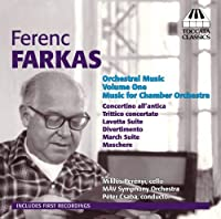Farkas: Orchestral Music, Vol. 1 - Music for Chamber Orchestra by Perenyi