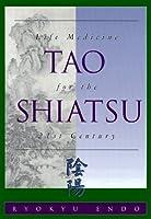 Tao Shiatsu: Life Medicine for the Twenty-First Century