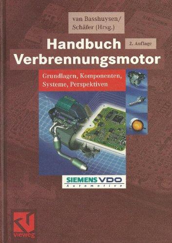 Handbuch Verbrennungsmotor. Grundlagen, Komponenten, Systeme, Perspektiven (ATZ/MTZ-Fachbuch)