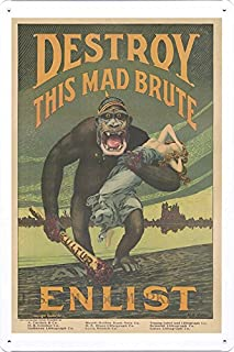 World War I One Tin Sign Metal Poster (reproduction) of Destroy this mad brute Enlist - U.S. Army.