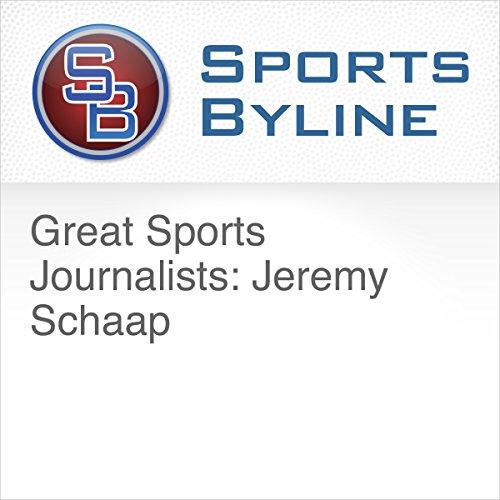 Great Sports Journalists: Jeremy Schaap audiobook cover art