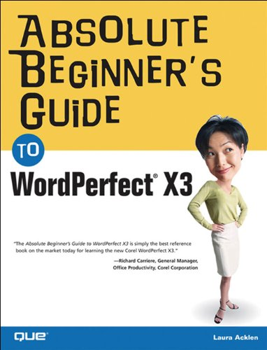 Absolute Beginner's Guide to WordPerfect X3 (English Edition)