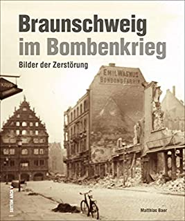 Braunschweig im Bombenkrieg, rund 200 Aufnahmen dokumentiere