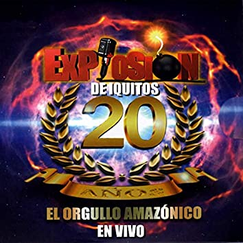 20 Años, el Orgullo Amazónico (En Vivo)