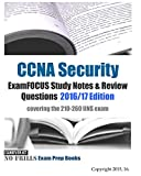 CCNA Security ExamFOCUS Study Notes & Review Questions 2016/17 Edition: covering the 210-260 IINS exam