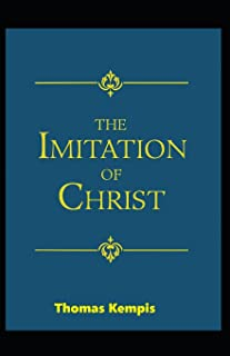 The Imitation of Christ (19th century classics illustrated edition)