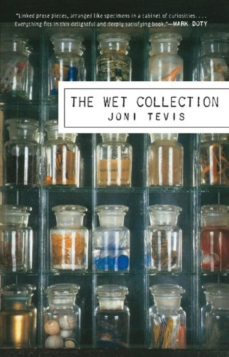 品廃棄する任命The Wet Collection: A Field Guide to Iridescence and Memory (English Edition)
