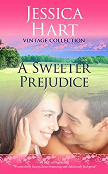 A Sweeter Prejudice (Jessica Hart Vintage Collection) by [Jessica Hart]