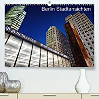 Berliner Stadtansichten (Premium, hochwertiger DIN A2 Wandkalender 2022, Kunstdruck in Hochglanz): Aufnahmen von Berlin, die unsere Hauptstadt in seiner ganzen Farbenpracht praesentieren. (Monatskalender, 14 Seiten )